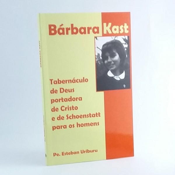 Bárbara Kast - Tabernáculo de Deus portadora de Cristo e de Schoenstatt para os homens