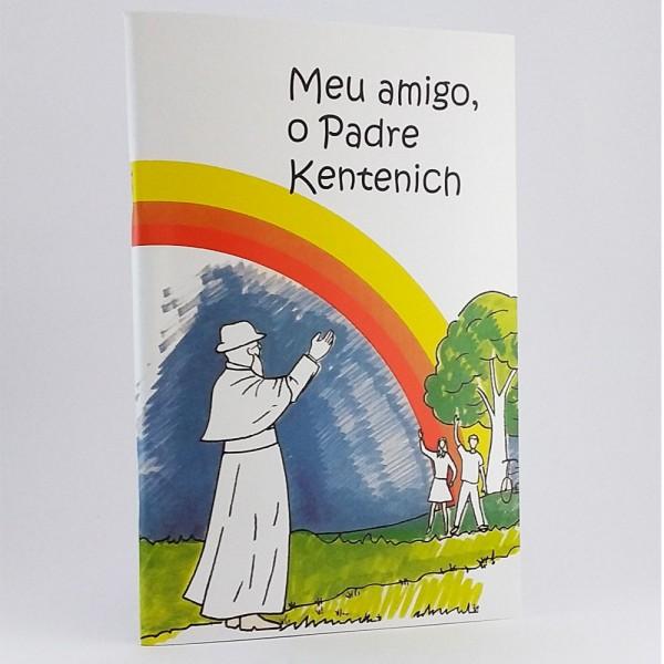 Meu amigo o Padre Kentenich
